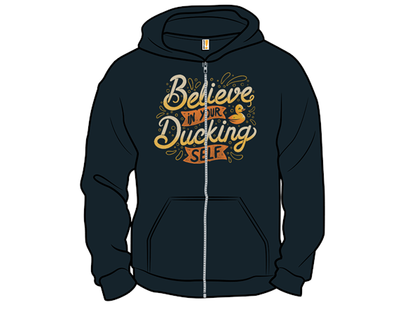 Believe In Your Ducking Self T Shirt