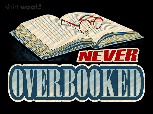 Never Overbooked T Shirt