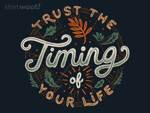Trust The Timing T Shirt