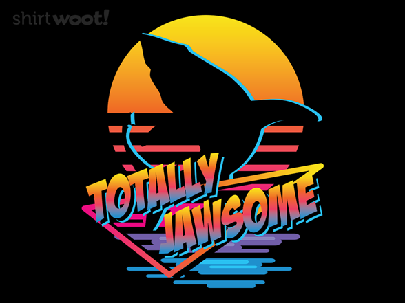 Totally Jawsome T Shirt