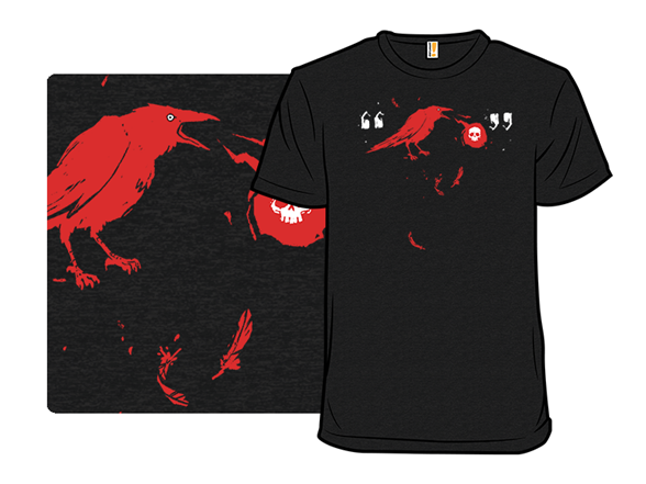 Quoth The Raven, Nevermore. T Shirt
