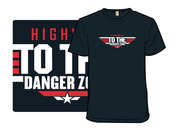 Danger Zone T Shirt