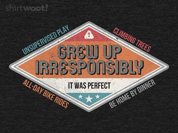 Irresponsible Childhood T Shirt