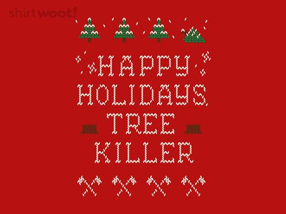 Tree Killer T Shirt