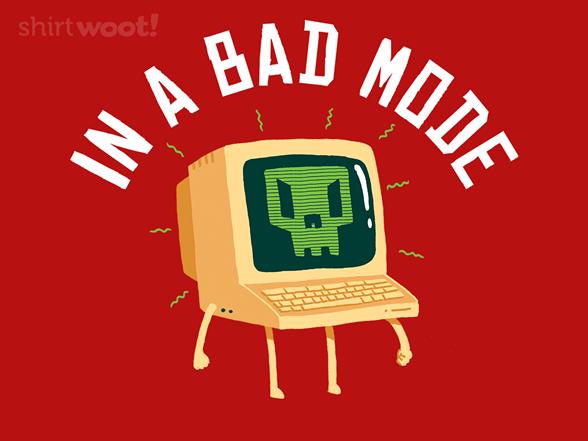 Bad Mode T Shirt