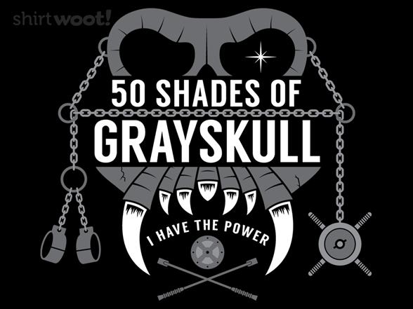 50 Shades Of Grayskull T Shirt