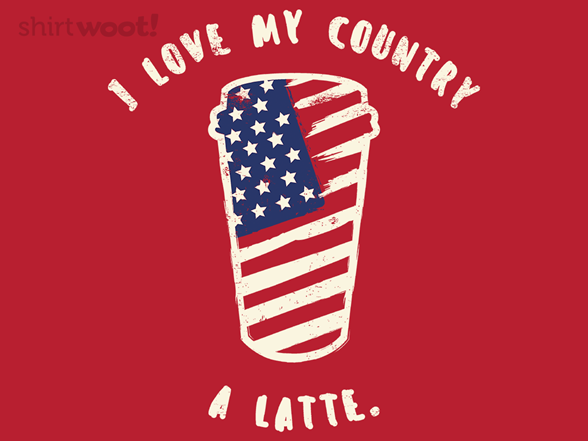 I Love My Country A Latte T Shirt