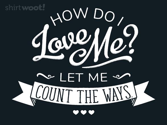 How Do I Love Me?! T Shirt