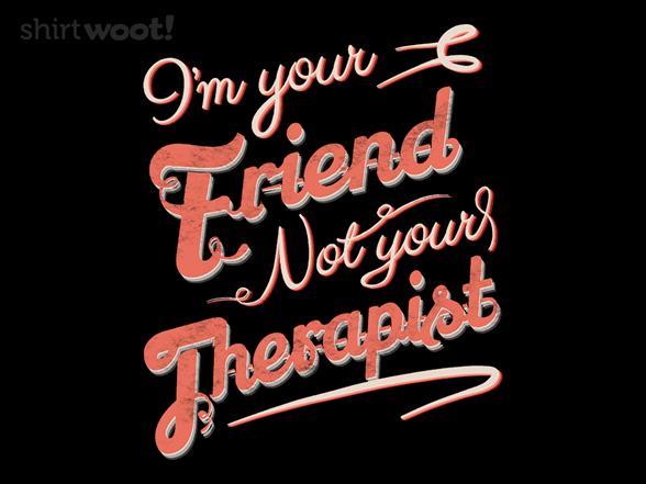 Mistaken Identity- Friend T Shirt