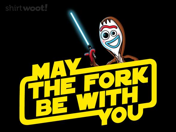 May The Fork! T Shirt