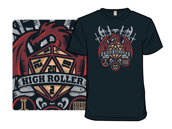 True High Roller T Shirt