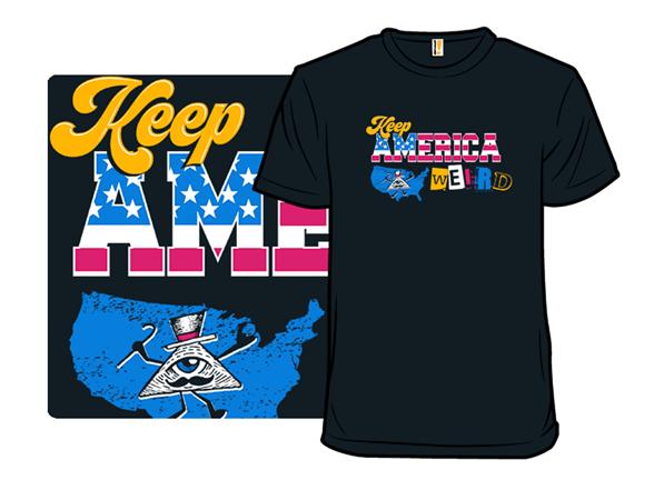 Keep America Weird T Shirt