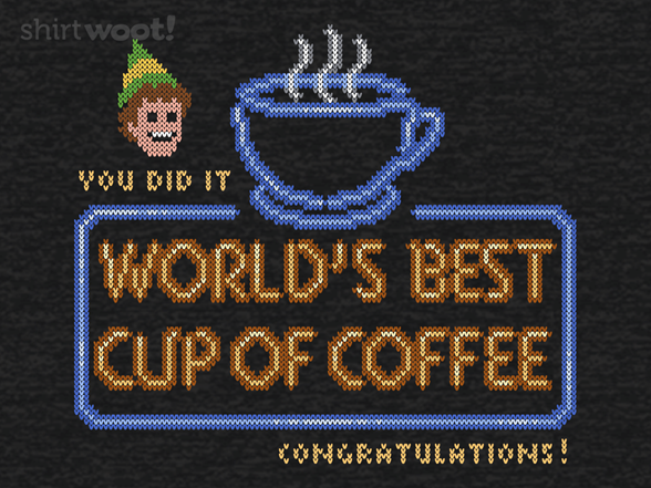 World's Best Cup Of Coffee T Shirt