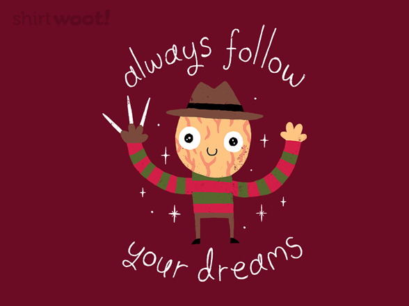 Always Follow Your Dreams T Shirt