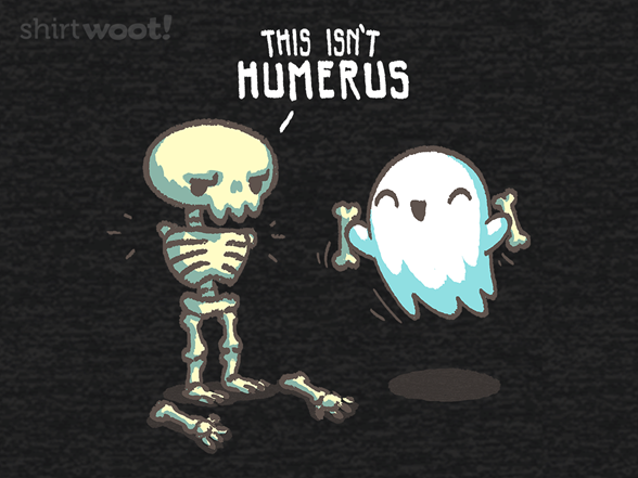 This Isn't Humerus T Shirt