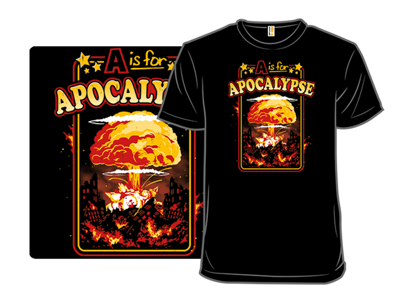 A Is For Apocalypse T Shirt