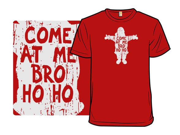 Come At Me, Santa T Shirt