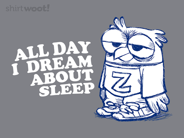 All Day I Dream About Sleep T Shirt