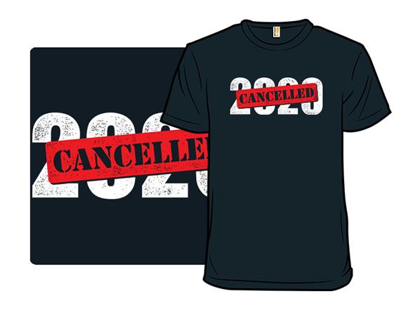 2020 Cancelled T Shirt