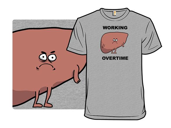 Liver Overtime T Shirt
