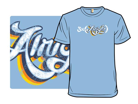 3x(alright) T Shirt