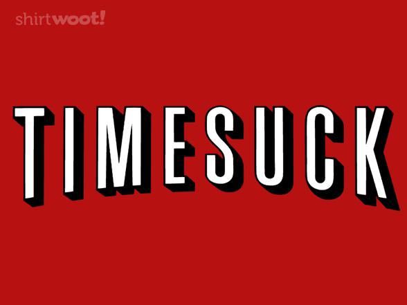 Timesuck T Shirt