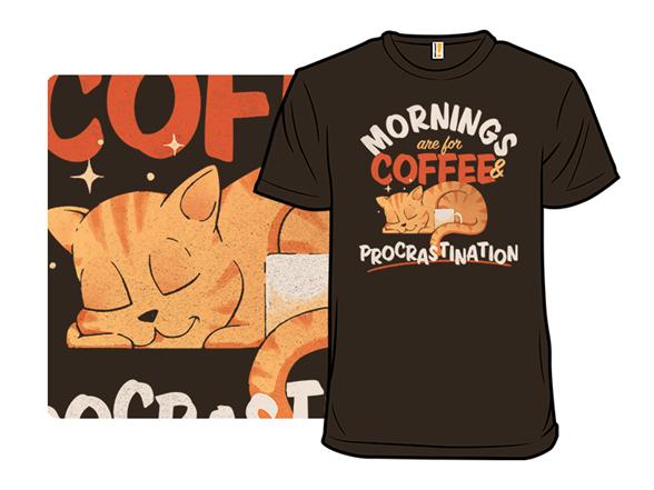 Coffee And Procrastination T Shirt