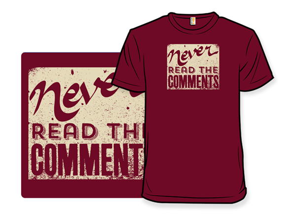 Never Read The Comments T Shirt