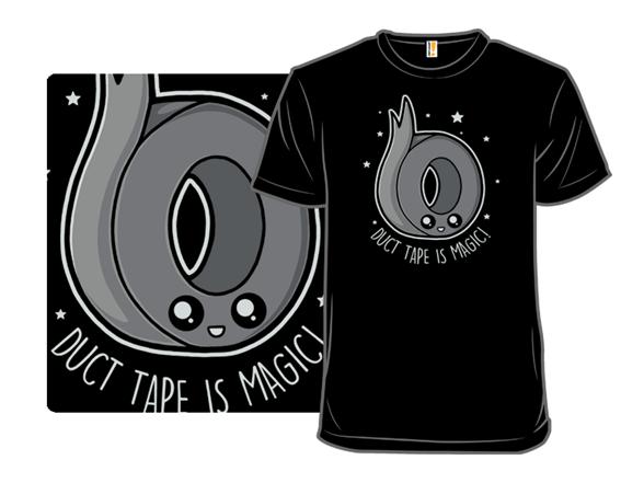 Duct Tape Is Magic T Shirt