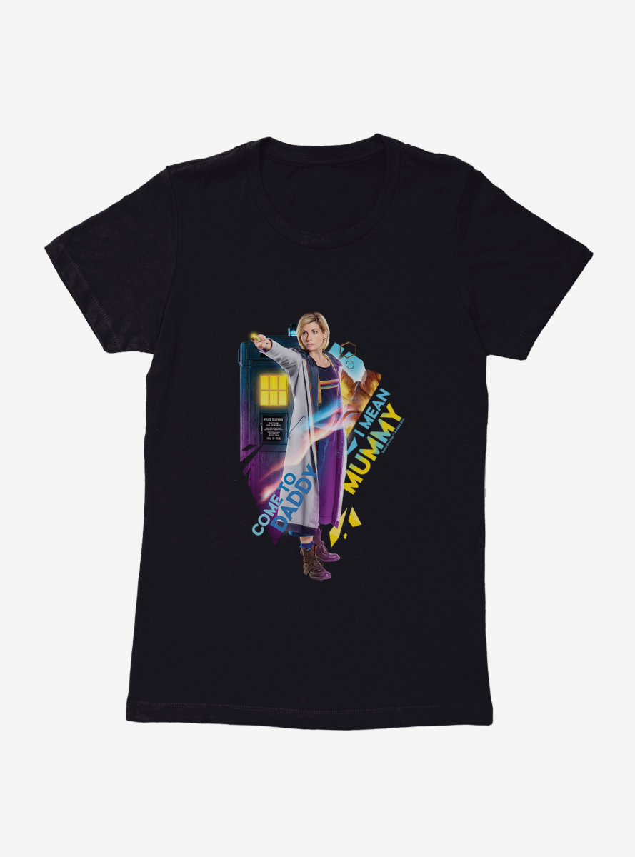 Doctor Who Thirteenth Doctor Come To Mummy Womens T-Shirt