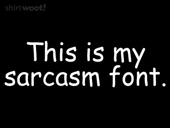 Sarcasm Font T Shirt