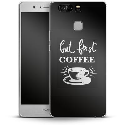 Huawei P9 Silikon Handyhuelle - Coffee First von Mukta Lata Barua