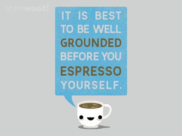 Espresso Yourself T Shirt