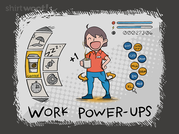 Workplace Power Ups T Shirt