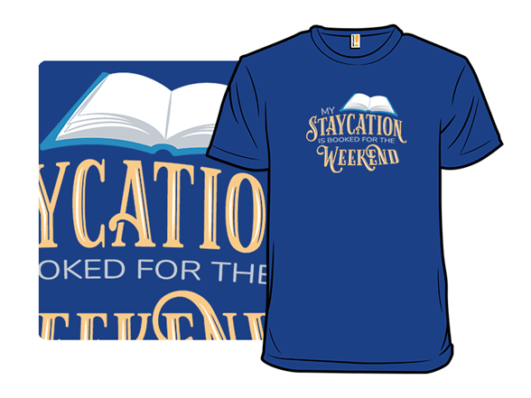 Staycation Is Booked T Shirt