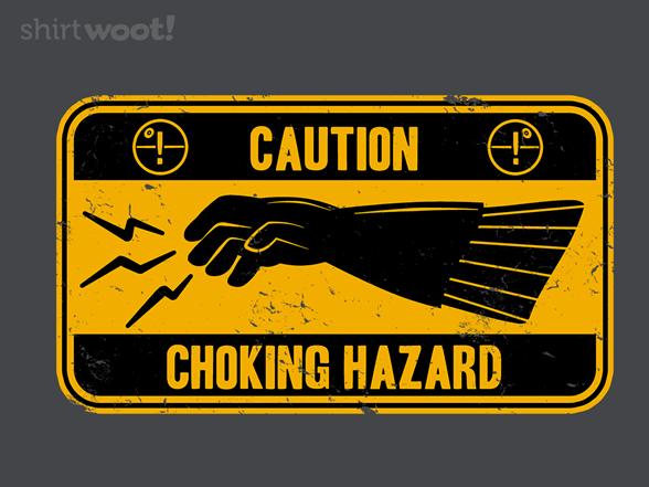 Choke Hazard T Shirt