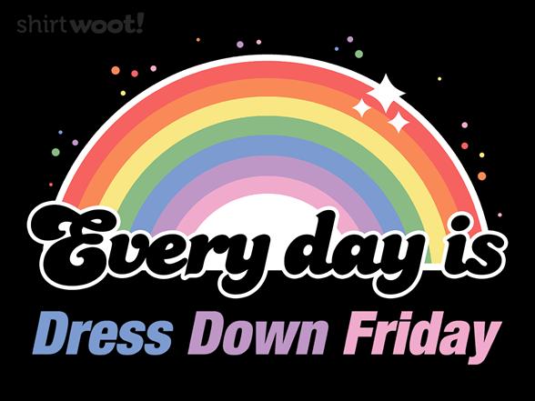 Dress Down Friday T Shirt