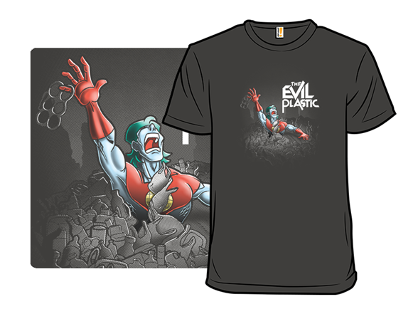 The Evil Plastic T Shirt