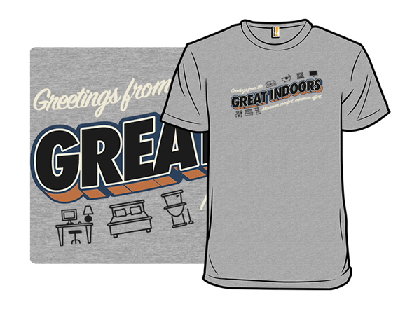 The Great Indoors T Shirt