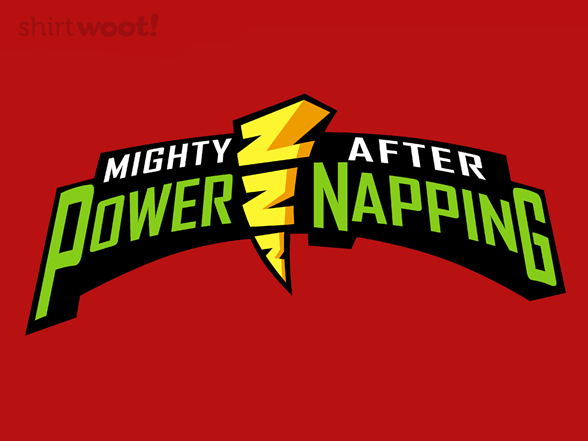 Mighty After Power Napping T Shirt