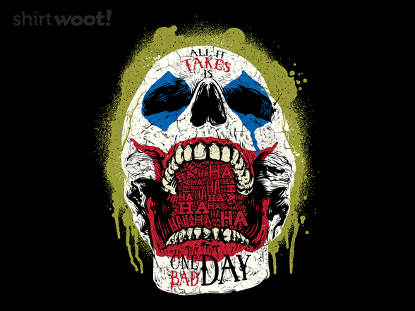 One Bad Day T Shirt