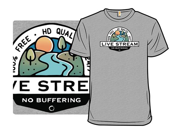 Live Stream T Shirt