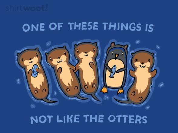Not Like The Otters T Shirt