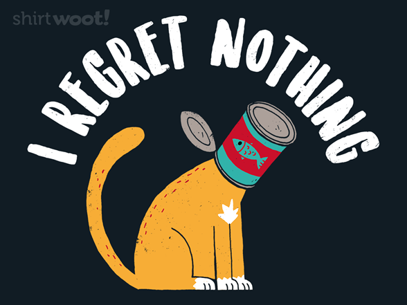 I Regret Nothing T Shirt