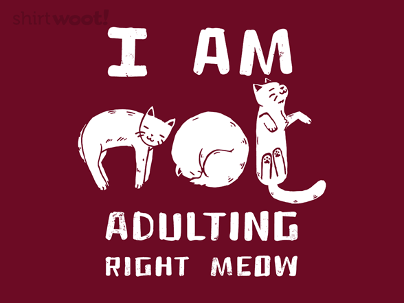 Not Currently Adulting At This Moment T Shirt
