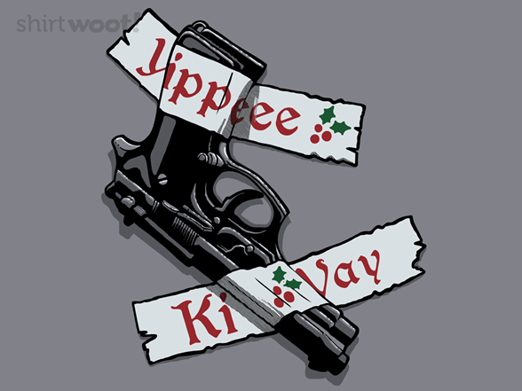 Yippee-ki-yay T Shirt