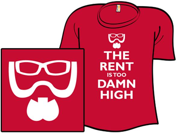 The Rent Is Too Damn High T Shirt