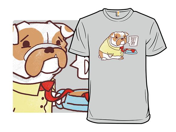 Ruff Day T Shirt