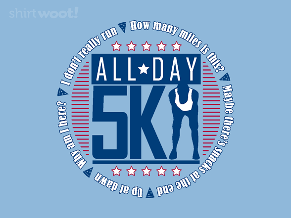 All Day 5k T Shirt