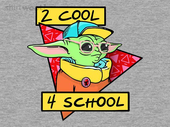 2 Cool 4 School T Shirt